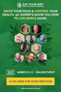 Join me at the Eat Your Dirt Summit, March 5-11, 2017